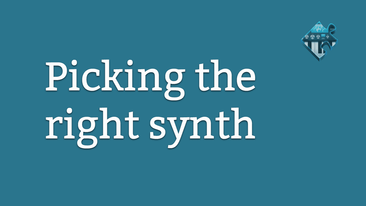 Picking The Right Synth | Syntorial